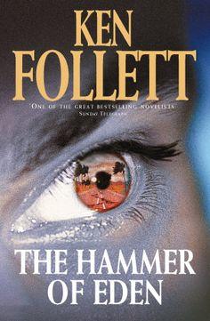 The Hammer of Eden by Ken Follett I Love Books, Good Books, My Books, Books To Read, Book Club Books, Book 1, Book Clubs, Hidden Book, Ken Follett