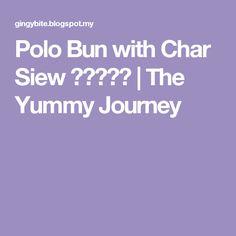 Polo Bun with Char Siew 菠萝叉烧包 Melon Bread, A Food, Polo, Gourmet, Polos, Tee, Polo Shirt