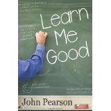 Learn Me Good (Paperback)By John Pearson