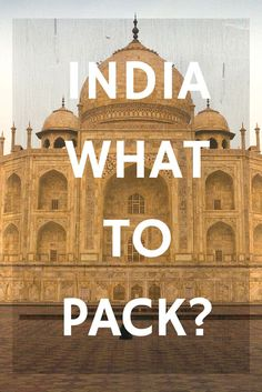 What to Pack for a trip to India? Here are the items on our packing list that we brought, or wish we had take with us (or left at home) | The Planet D: Adventure Travel Blog: