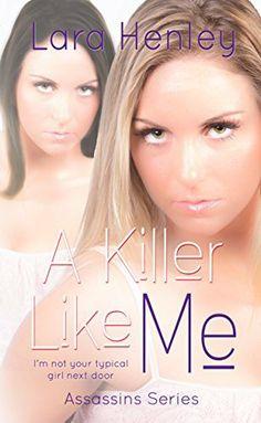 A Killer Like Me (Assassins Series (Book 1)) by Lara Henley, http://www.amazon.com/dp/B00L3LBTZK/ref=cm_sw_r_pi_dp_RBQXtb0FDFWKK
