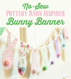Atta Girl Says | Pottery Barn Inspired No-Sew Easter Bunny Banner | http://www.attagirlsays.com