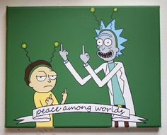 Peace Among Worlds Rick and Morty Painting by mistypaints on Etsy