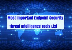Most Important Endpoint Security & Threat Intelligence Tools List for Hackers and Security Professionals – Cyber Security Cyber Threat Intelligence, News Website, Security Service, Data Protection, Tools, Articles, Trends, Nike, Instruments