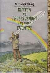 """""""Gutten og trollsverdet, og andre eventyr"""" av Gert Nygårdshaug"""