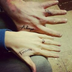 Forever & Always ; couple tattoo....wouldn't do it in that spot, somewhere more hidden