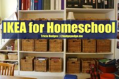 IKEA for Homeschool - organization galore! baskets, bookcases, chalkboard and what we've found really works over our years of reorganizing
