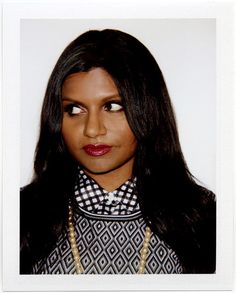 Mindy Kaling is a goddess to me.