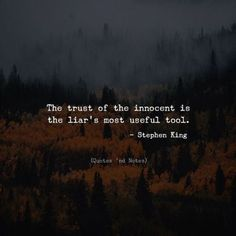 Quotes 'nd Notes - The trust of the innocent is the liar's most. Dark Quotes, Wisdom Quotes, True Quotes, Words Quotes, Wise Words, Quotes To Live By, Qoutes, Chill Quotes, Sayings