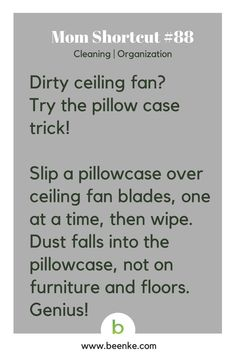 Food and Crafts Shortcuts: Cleaning dirty ceiling fan tips. Get your daily source of awesome life hacks and parenting tips! CLICK NOW to discover more Mom Hacks. Diy Home Cleaning, Household Cleaning Tips, House Cleaning Tips, Diy Cleaning Products, Cleaning Solutions, Spring Cleaning, Cleaning Hacks, Organisation Hacks, Organizing Hacks