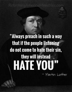 Seems pretty easy to do nowadays considering everything evil is considered right and everything godly is considered hate speech, and not politically correct. Faith Quotes, Bible Quotes, Pastor Quotes, Martin Luther Quotes, Great Quotes, Inspirational Quotes, 5 Solas, Spurgeon Quotes, Protestant Reformation