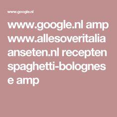 www.google.nl amp www.allesoveritaliaanseten.nl recepten spaghetti-bolognese amp
