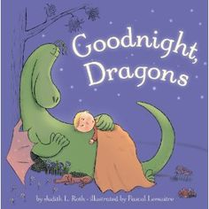Goodnight, Dragons -- I wasn't an instant fan of this one, but Stella had me read it over and over again, and I loved it more every time.  I also think this would make a great theme for a boy's room -- sweet but not girly.