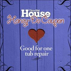 """Browse our downloadable """"coupons"""" to give your sweetheart what he or she really wants this Valentine's Day – a quick home repair or two!"""