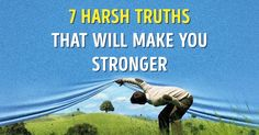 7harsh truths that will make you astronger person