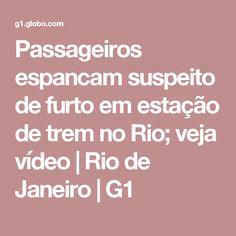 Passageiros espancam suspeito de furto em estação de trem no Rio; veja vídeo | Rio de Janeiro | G1