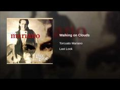 Torcuato Mariano - Walking on Clouds