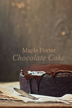 Maple Porter Chocolate Cake | The Gouda Life