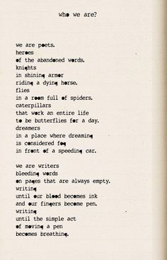 """""""We are poets. Heroes of the abandoned words"""" -Andrea Gibson"""