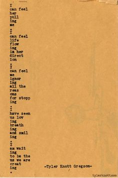 """""""I am waiting to be the us we are creating"""" my current fave line ever. Typewriter Series by Tyler Knott Gregson Cute Love Quotes, Love Poems, Most Beautiful Words, Pretty Words, Beautiful Poetry, Poem Quotes, Life Quotes, Quotable Quotes, Romantic Pick Up Lines"""