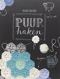 Puur haken by Maaike van Koert - Dutch Book of Crochet Patterns and projects for beginners as well as experienced crocheters. Projects include shawls and scarfs, doilies, coasters, garlands, potholders and egg cozies, cushions, a rug, baby blanket and more. Every project includes diagrams and charts to make the projects without understanding Dutch.