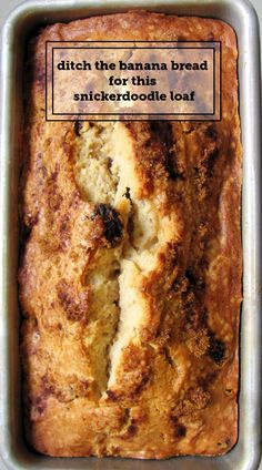 This snickerdoodle loaf recipe is better than banana bread.