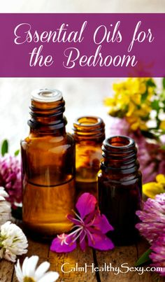 Essential oils for the bedroom - 5 things to know about using essential oils to boost sex and intimacy | Essential oil blends | Aromatherapy | Romance