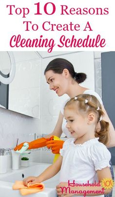 Top 10 reasons to create a cleaning schedule, and trust me, it isn't for other people, the reasons are to make it easier for you! {on Household Management 101}