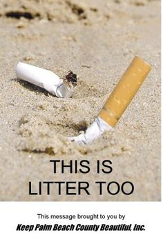Stop Cigarette Litter ! Love Me Quotes, Cute Quotes, Trash Quotes, First Lego League, Beach Clean Up, Stop Cigarette, Marine Debris, House Funny, Back To Reality