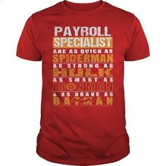 PAYROLL SPECIALIST - #T-Shirts #polo sweatshirt. MORE INFO => https://www.sunfrog.com/LifeStyle/PAYROLL-SPECIALIST-112217722-Red-Guys.html?60505