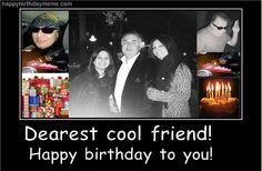Coolest friend in the world :-) Happy Birthday Meme, Birthday Boys, Sayings, Friends, World, Memes, Movie Posters, Amigos, Lyrics