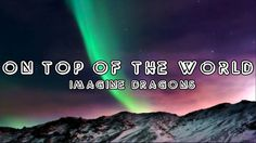 Imagine Dragons--On Top of the World