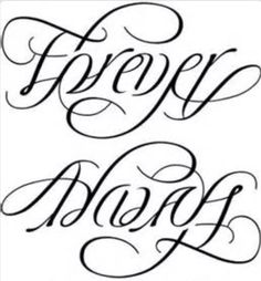 "I love this tattoo! ""Forever Always"" Perfect!"
