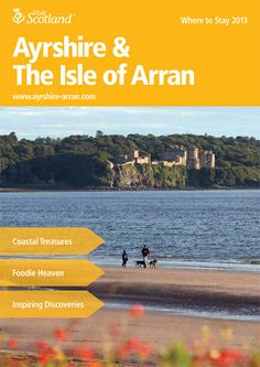 This is the Where to Stay 2013 Brochure for Ayrshire & The Isle of Arran
