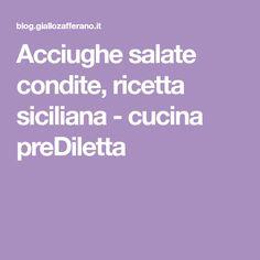 Acciughe salate condite, ricetta siciliana - cucina preDiletta