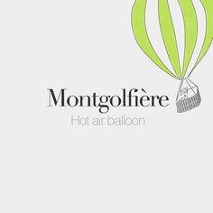 Montgolfière (feminine word) | Hot air balloon | /mɔ̃.ɡɔl.fjɛʁ/ Drawing: @beaubonjoli.