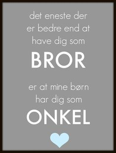 Det eneste der er bedre end Love Quotes, Inspirational Quotes, Wall Decor Quotes, Positive Living, Daughter Quotes, Mindful Living, Funny Texts, Qoutes, Diy And Crafts