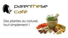 Des plantes au naturel tout simplement – Parenthese Café – Vente à domicile
