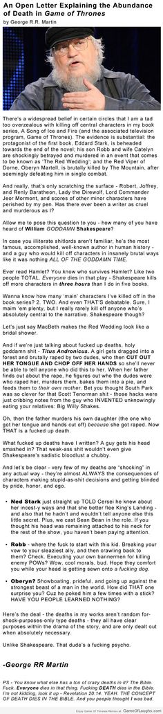 I don't even know if I love him more than I hate him. Haha. Open letter by George R R Martin about the deaths in Game Of Thrones