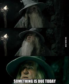 This is so funny, and what a true expression! Lord of the Rings is suitable for all occaisions