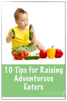 10 Tips for Raising Adventurous and Mindful Eaters