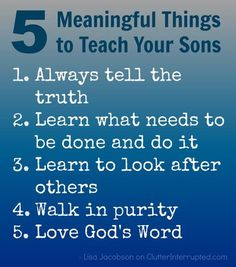 What are some of the most important things we can teach our sons? 5 Meaningful Things to Teach Your Sons