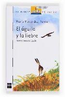 """"""" El águila y la liebre"""" de María Menéndez-Ponte.  El águila y la liebre creían que lo sabían todo sobre sí mismas. El águila creía que lo mejor era volar y observar el mundo desde el aire, desde la distancia. La liebre pensaba que no había nada mejor que apreciar las cosas hasta el más mínimo detalle, a ras de suelo. Pero un día se conocieron y las cosas cambiaron para siempre: el águila quiso vivir como la liebre y la liebre como el águila.   DE 3 A 5 AÑOS"""