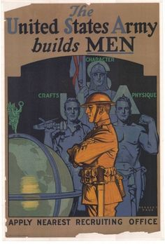 """WWI: """"The United States Army builds MEN"""" ~ recruiting poster. Military Recruiting, Ww1 Propaganda Posters, Pin Up, United States Army, World War One, Military History, Ww1 History, Vintage Posters, Arms Crossed"""
