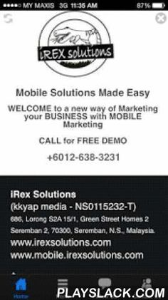 IRexSolutions-Mobile Marketing  Android App - playslack.com , Official App of iRex Solutions - Mobile Apps And Mobile Website Marketing Solutions Made Easy.WELCOME to a new way of Marketing your BUSINESS with MOBILE Marketing. Everyone is accessing and searching information through the Internet via their mobile smartphones/tablets. Mobile Internet will or has surpass Desktop Internet access as we know it now. If you want your local business to grow exponentially, be visible and ahead of your…