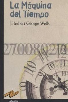 Wells, Herbert George...  La máquina del tiempo (junio 2016)