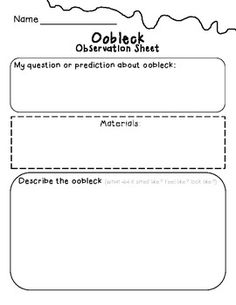 This is a worksheet that I made to use with the oobleck experiment ...