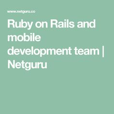 Ruby on Rails and mobile development team | Netguru