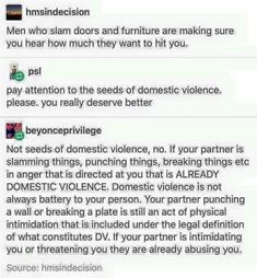 Domestic violence. These are important to pay attention to, and a lot of people aren't aware.