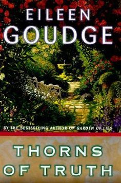 Thorns of Truth  (Book) : Goudge, Eileen : In this moving sequel to the unforgettable Garden of Lies, Rose Santini Griffin and Rachel MacClanahan, now grown women with children of their own, are once again thrust into a head-on collision with the destiny that has haunted them since the two were switched at birth on the night of a catastrophic hospital blaze.Now they face the greatest challenge of their lives: the impending marriage of Rose's capable and thoughtful son to Rachel's emotionally…